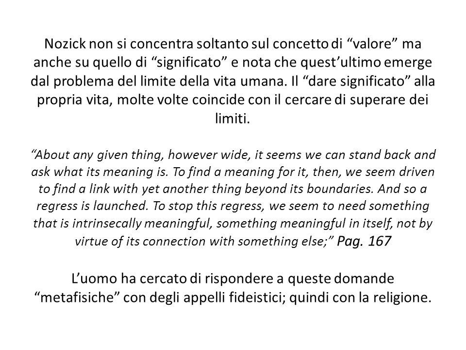 """Nozick non si concentra soltanto sul concetto di """"valore"""" ma anche su quello di """"significato"""" e nota che quest'ultimo emerge dal problema del limite d"""