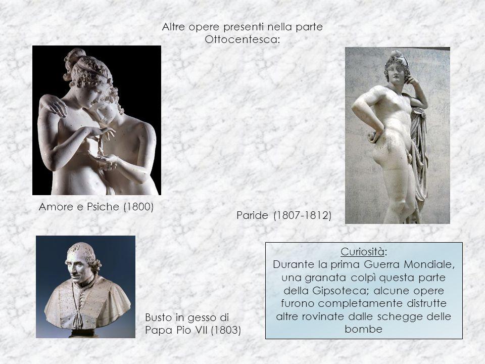 Altre opere presenti nella parte Ottocentesca: Amore e Psiche (1800) Busto in gesso di Papa Pio VII (1803) Curiosità: Durante la prima Guerra Mondiale