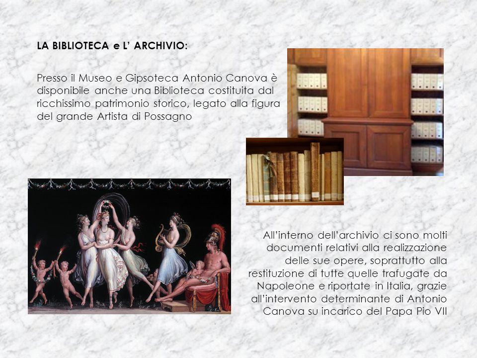 Presso il Museo e Gipsoteca Antonio Canova è disponibile anche una Biblioteca costituita dal ricchissimo patrimonio storico, legato alla figura del gr