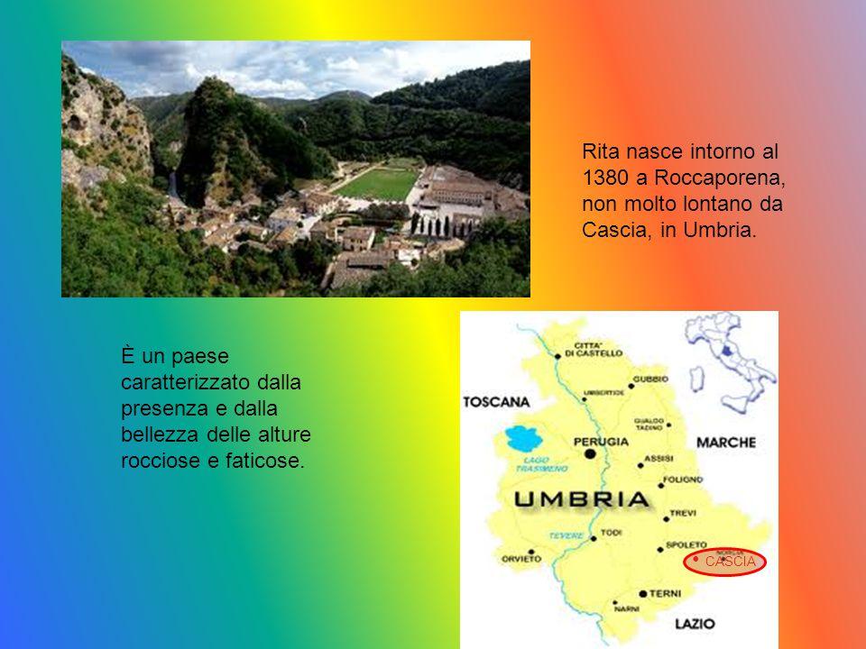 È un paese caratterizzato dalla presenza e dalla bellezza delle alture rocciose e faticose. Rita nasce intorno al 1380 a Roccaporena, non molto lontan