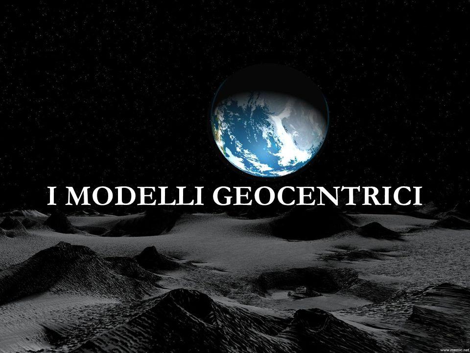I MODELLI GEOCENTRICI