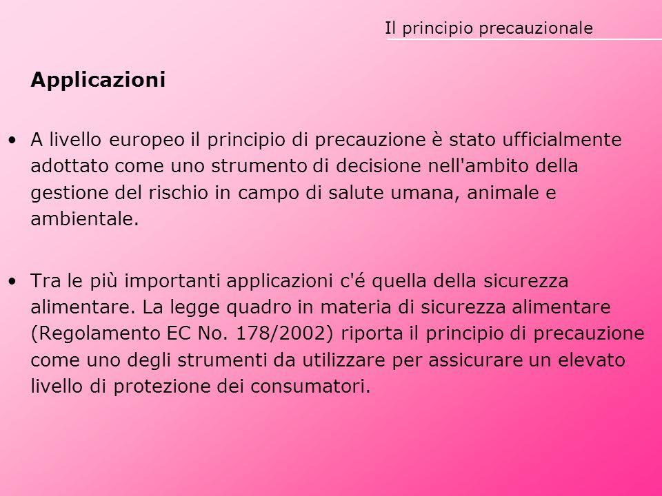 Applicazioni A livello europeo il principio di precauzione è stato ufficialmente adottato come uno strumento di decisione nell'ambito della gestione d