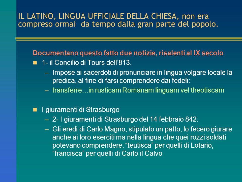 Perché ci interessa questo latino??.perchè lingue romanze continuano fenomeni tipici del lat.
