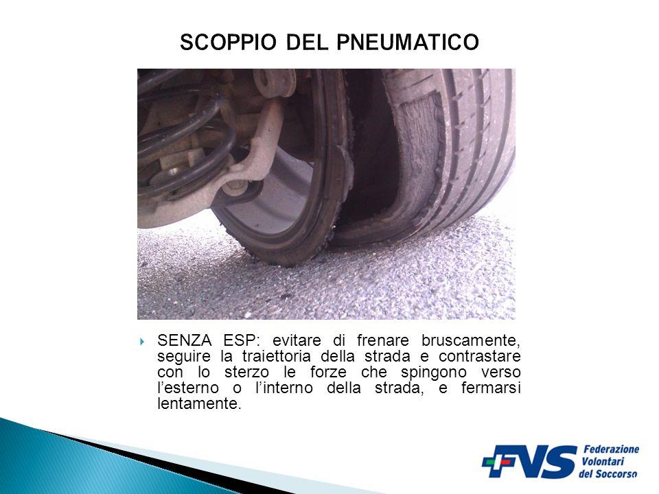10  SENZA ESP: evitare di frenare bruscamente, seguire la traiettoria della strada e contrastare con lo sterzo le forze che spingono verso l'esterno o l'interno della strada, e fermarsi lentamente.