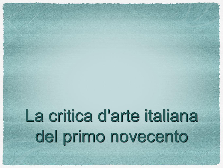 La critica d arte italiana del primo novecento