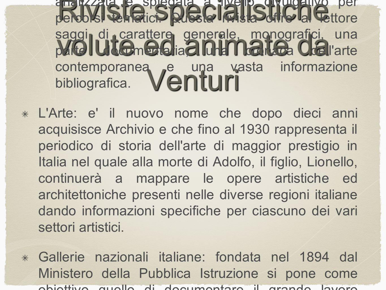 Pietro Toesca allievo di Venturi Segue la linea metodologica del maestro mostrando una propensione maggiore verso l analisi filologica delle opere d arte.