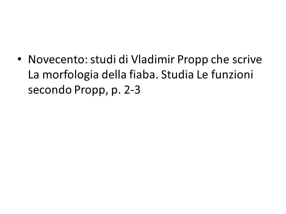 Novecento: studi di Vladimir Propp che scrive La morfologia della fiaba. Studia Le funzioni secondo Propp, p. 2-3