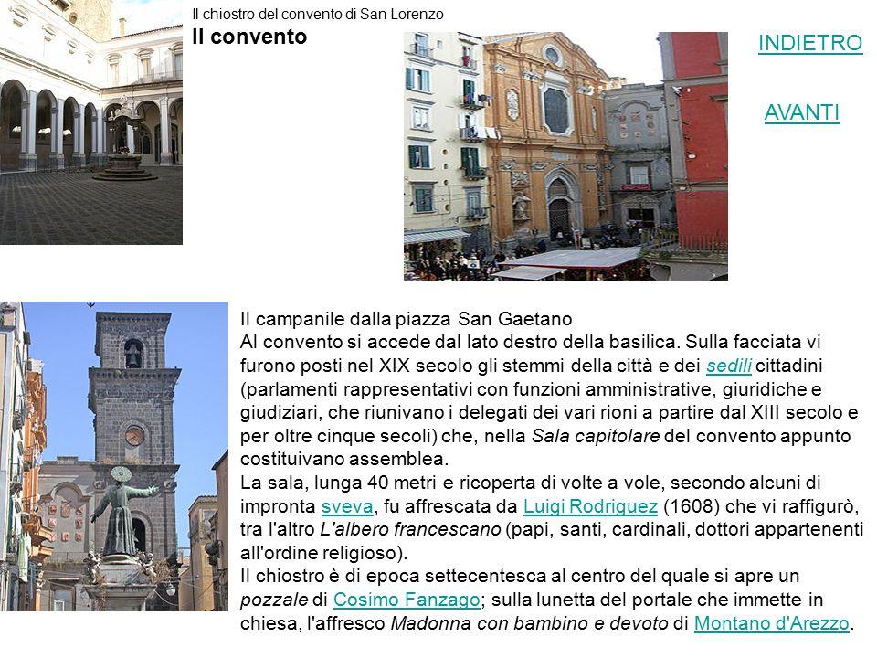 Il chiostro del convento di San Lorenzo Il convento Il campanile dalla piazza San Gaetano Al convento si accede dal lato destro della basilica.