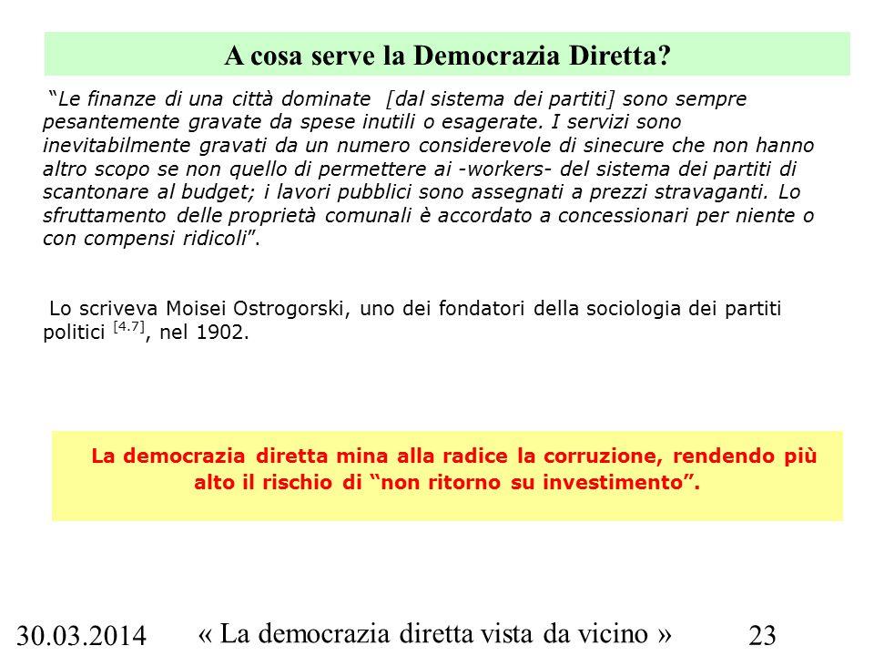 30.03.2014 « La democrazia diretta vista da vicino » 23 A cosa serve la Democrazia Diretta.