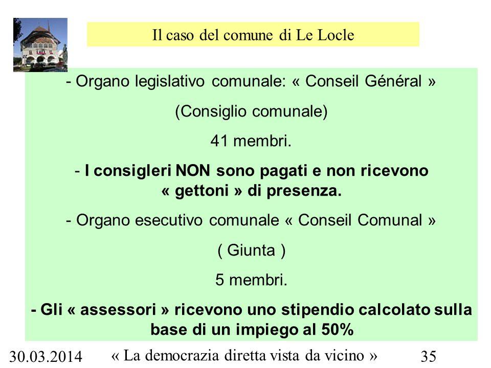 30.03.2014 « La democrazia diretta vista da vicino » 35 - Organo legislativo comunale: « Conseil Général » (Consiglio comunale) 41 membri.