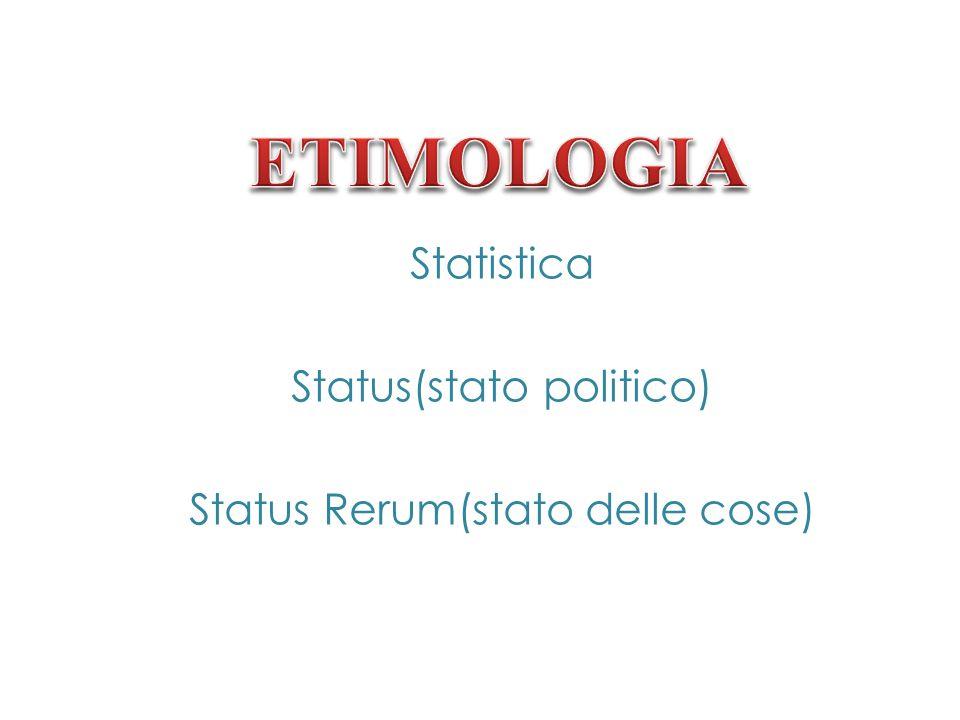 Statistica Status(stato politico) Status Rerum(stato delle cose)