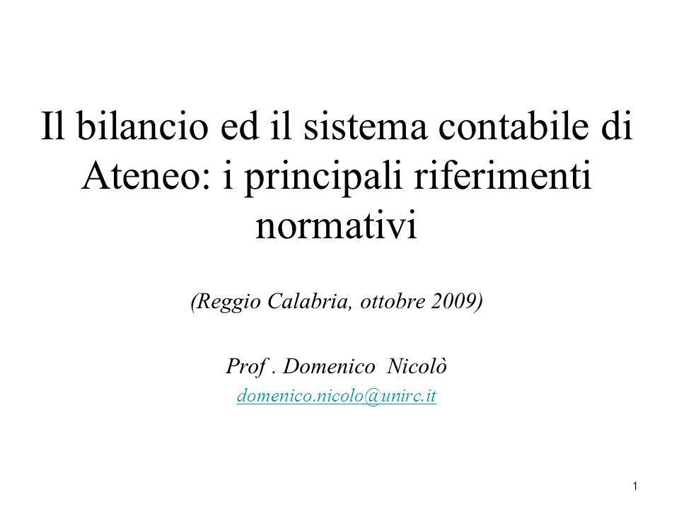 Il bilancio ed il sistema contabile di Ateneo: i principali riferimenti normativi (Reggio Calabria, ottobre 2009) Prof.