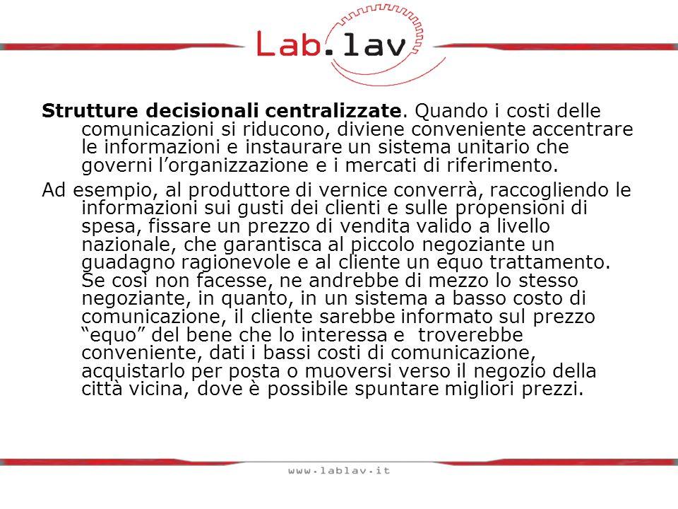 Strutture decisionali centralizzate.