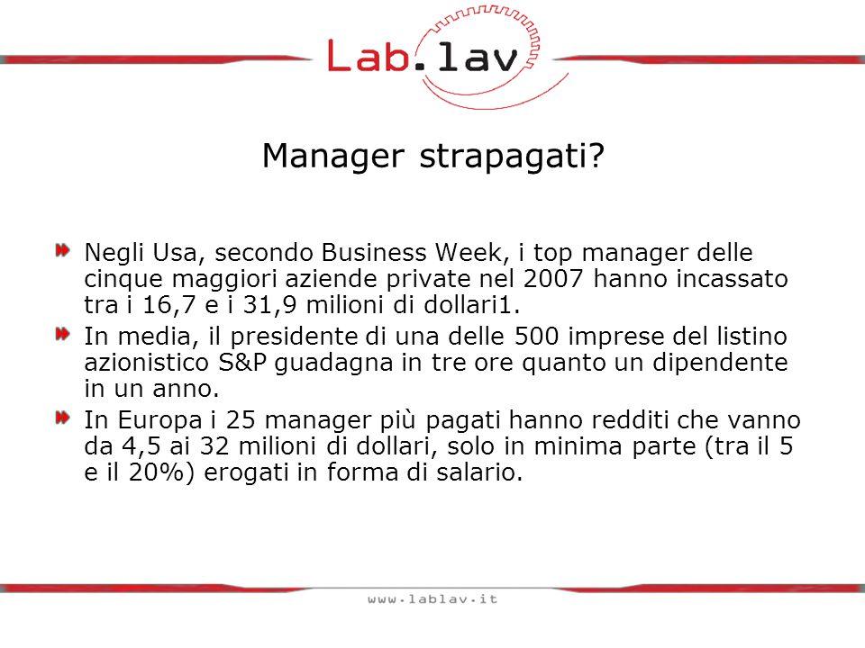 Negli Usa, secondo Business Week, i top manager delle cinque maggiori aziende private nel 2007 hanno incassato tra i 16,7 e i 31,9 milioni di dollari1.
