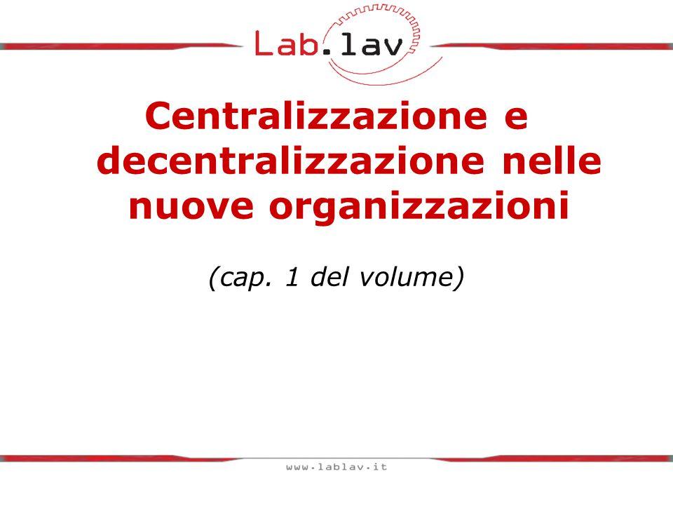 Centralizzazione e decentralizzazione nelle nuove organizzazioni (cap. 1 del volume)