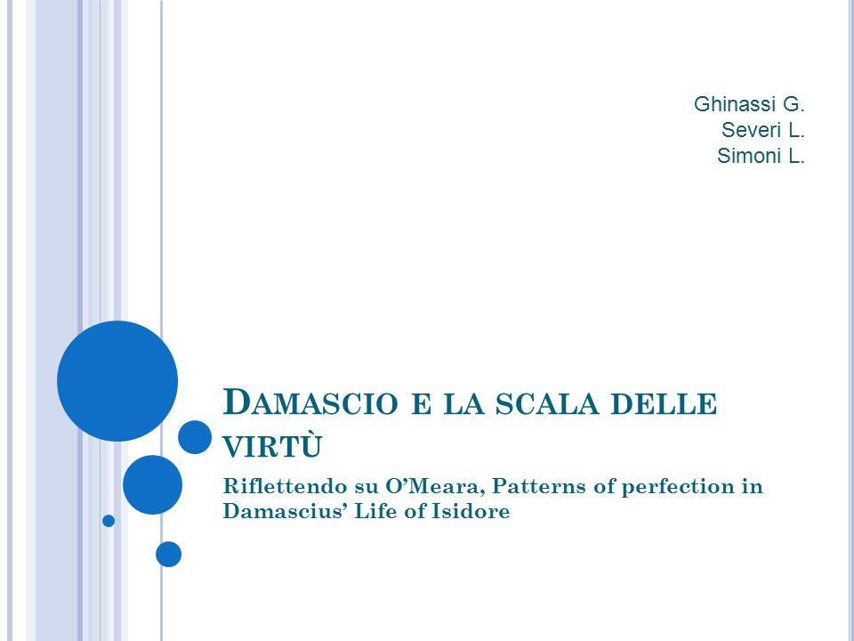 C ONTESTUALIZZAZIONE Neoplatonismo del V-VI secolo Damascio: vita, formazione, pensiero