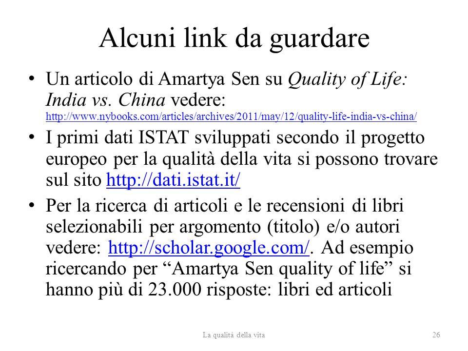 Alcuni link da guardare Un articolo di Amartya Sen su Quality of Life: India vs.