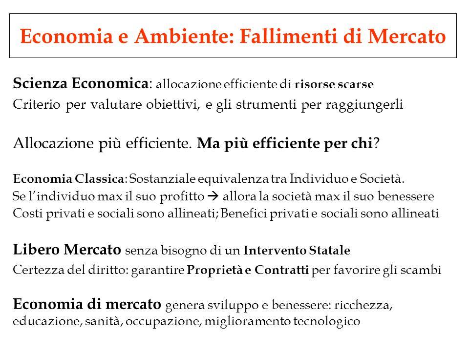 Scienza Economica : allocazione efficiente di risorse scarse Criterio per valutare obiettivi, e gli strumenti per raggiungerli Allocazione più efficiente.