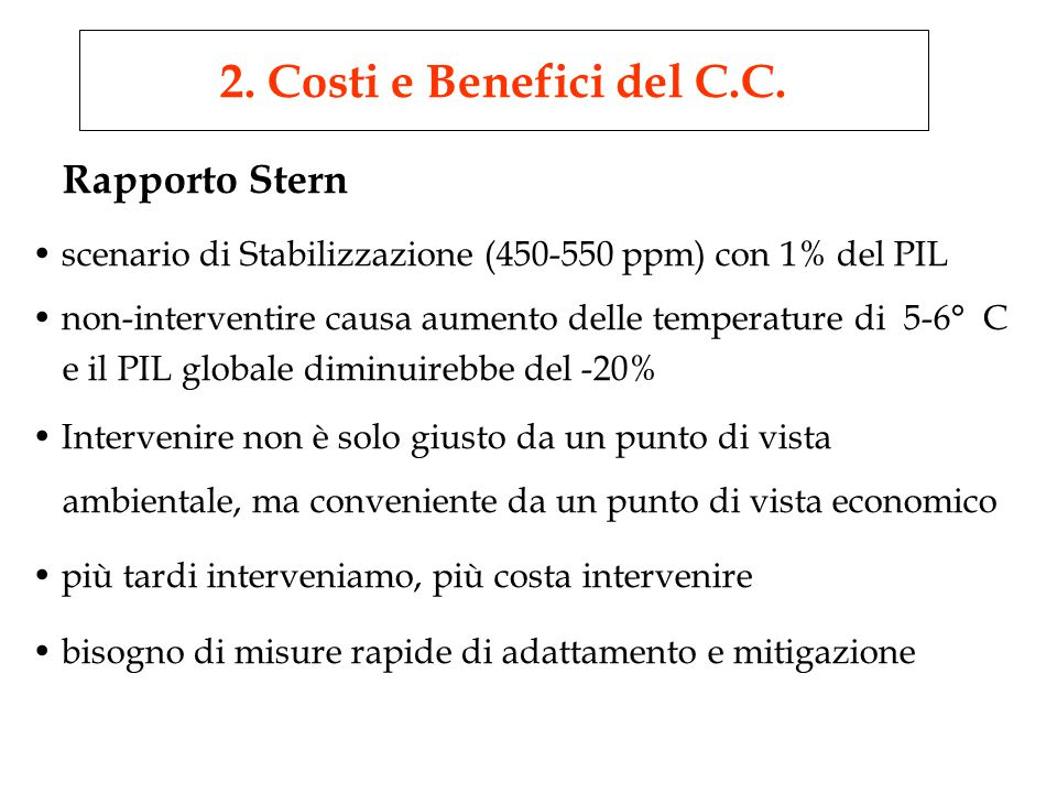 MA I risultati e le indicazioni di policy dipendono dalle Hp sottostanti (tasso di sconto nullo, rischi catastrofici..) If we substitute more conventional discount rates used in other global warming analyses (...), the Review's dramatic results would disappear, W.