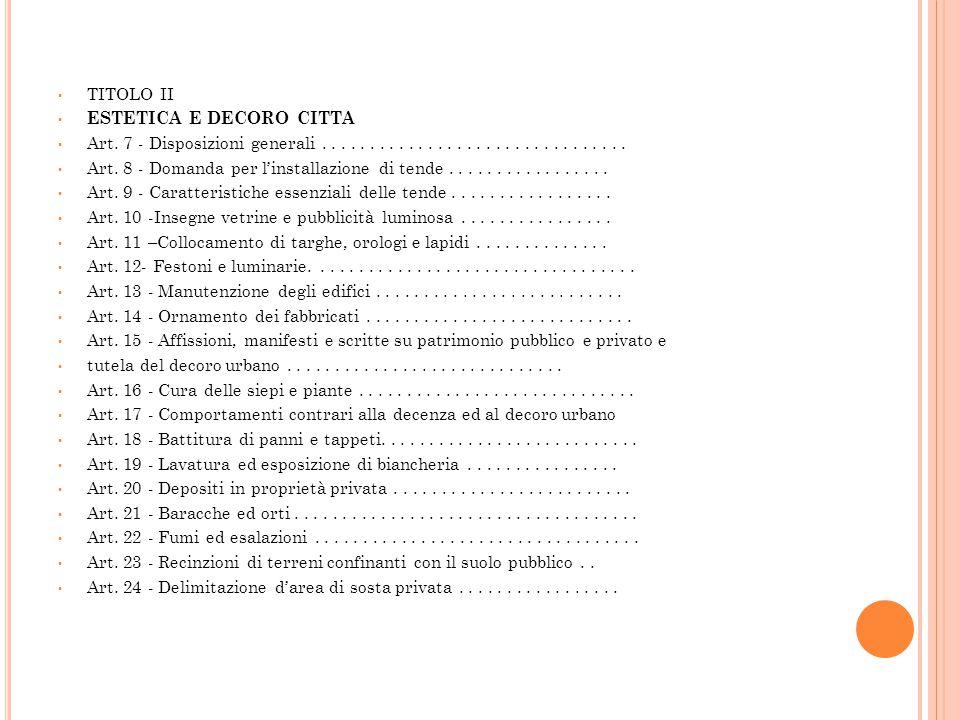 TITOLO II ESTETICA E DECORO CITTA Art. 7 - Disposizioni generali................................ Art. 8 - Domanda per l'installazione di tende........