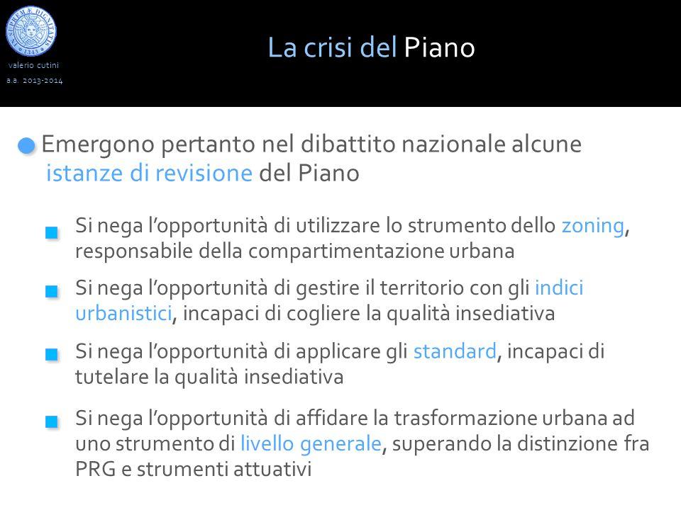 valerio cutini La crisi del Piano a.a. 2013-2014 Emergono pertanto nel dibattito nazionale alcune istanze di revisione del Piano Si nega l'opportunità