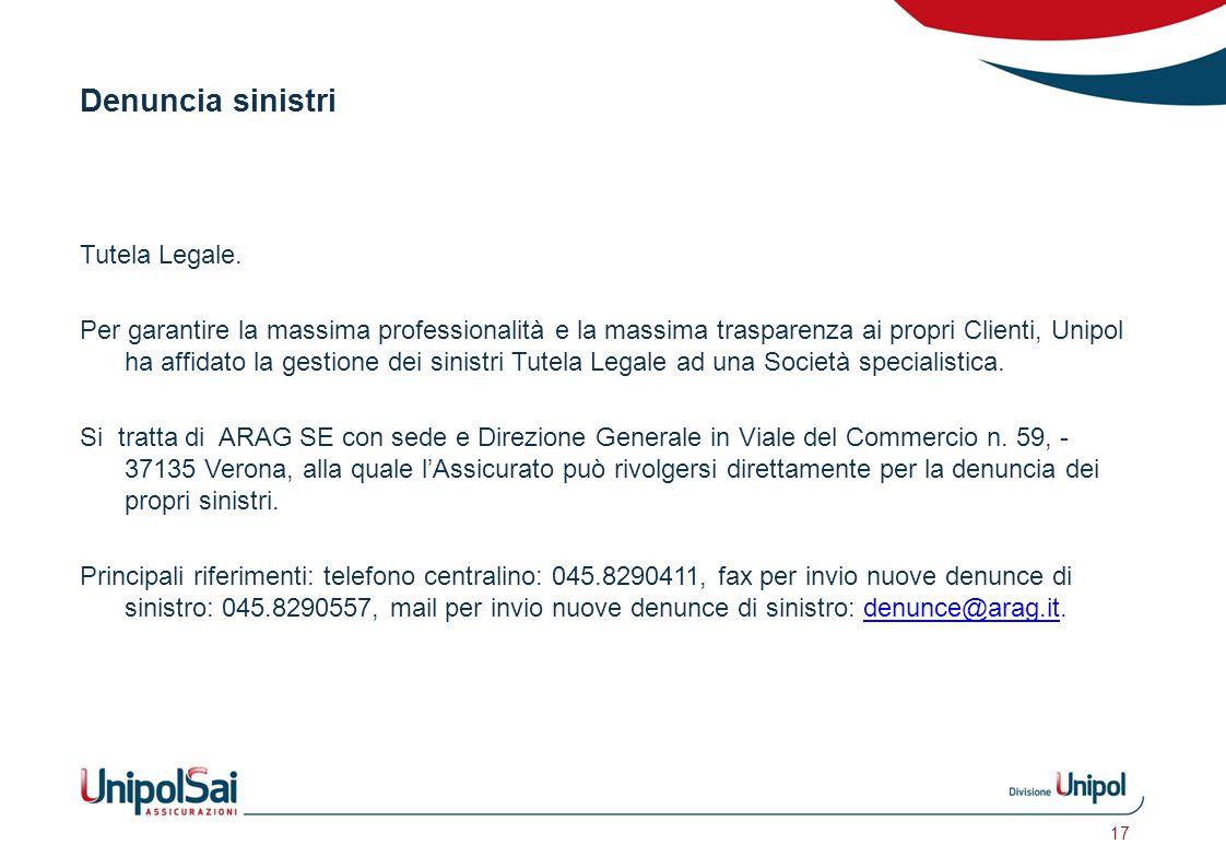Denuncia sinistri Tutela Legale. Per garantire la massima professionalità e la massima trasparenza ai propri Clienti, Unipol ha affidato la gestione d