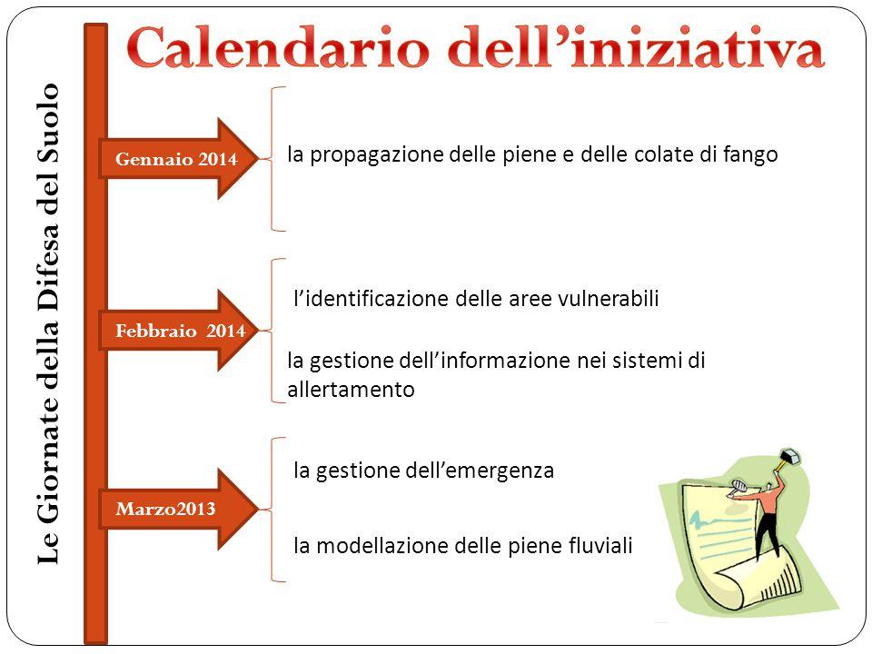 Gennaio 2014 la propagazione delle piene e delle colate di fango Febbraio 2014 la gestione dell'informazione nei sistemi di allertamento Marzo2013 l'i