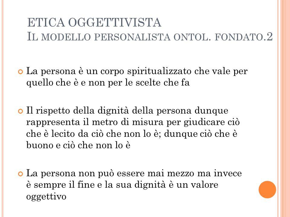 ETICA OGGETTIVISTA I L MODELLO PERSONALISTA ONTOL.