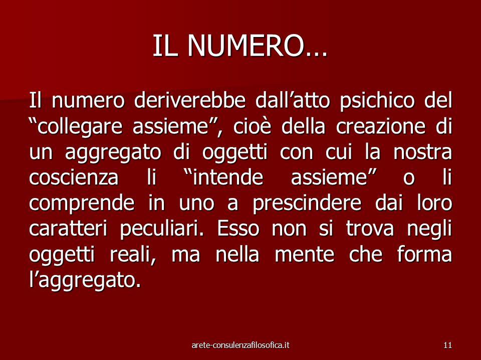 """11 IL NUMERO… Il numero deriverebbe dall'atto psichico del """"collegare assieme"""", cioè della creazione di un aggregato di oggetti con cui la nostra cosc"""