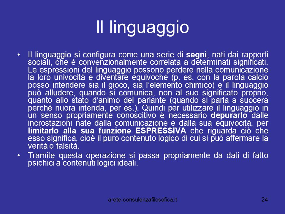 24 Il linguaggio Il linguaggio si configura come una serie di segni, nati dai rapporti sociali, che è convenzionalmente correlata a determinati signif