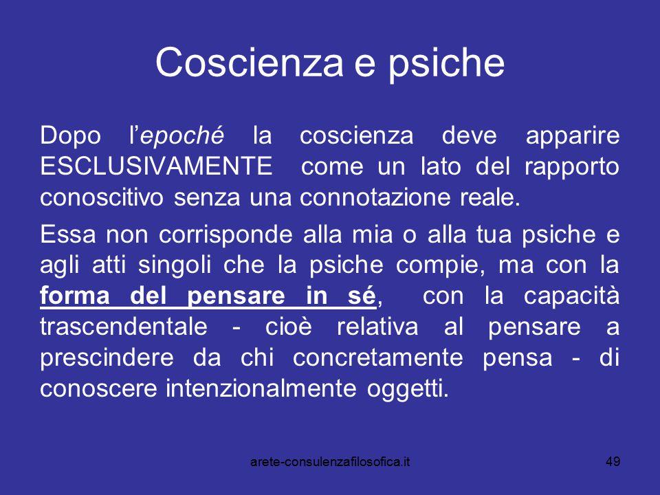 49 Coscienza e psiche Dopo l'epoché la coscienza deve apparire ESCLUSIVAMENTE come un lato del rapporto conoscitivo senza una connotazione reale. Essa