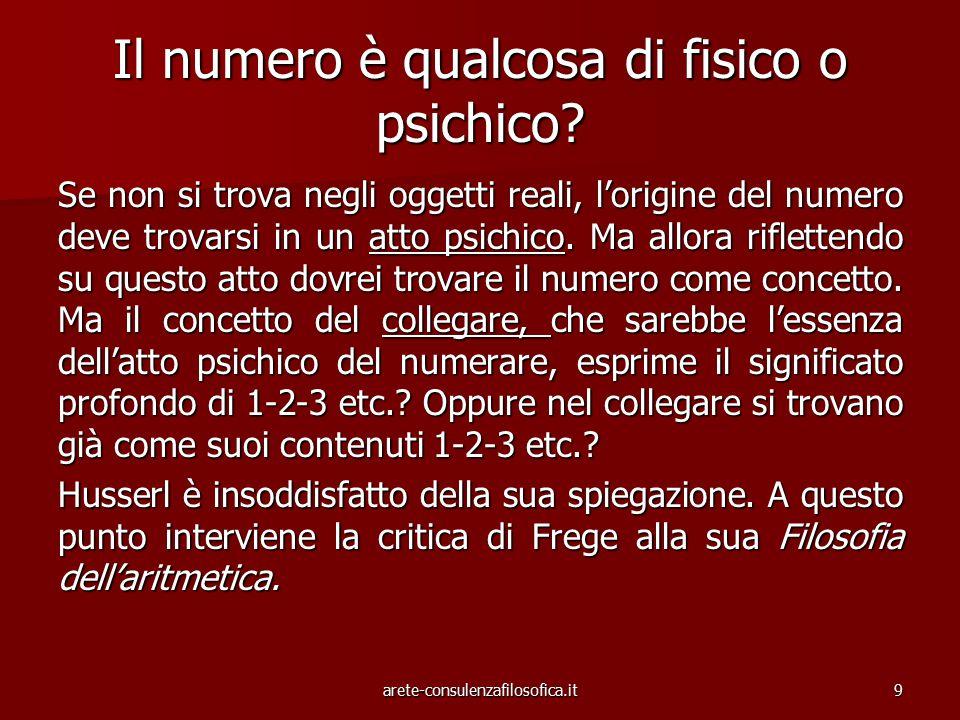 9 Il numero è qualcosa di fisico o psichico? Se non si trova negli oggetti reali, l'origine del numero deve trovarsi in un atto psichico. Ma allora ri