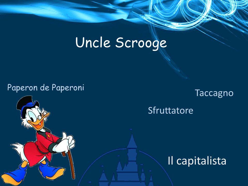 Uncle Scrooge Paperon de Paperoni Taccagno Sfruttatore Il capitalista