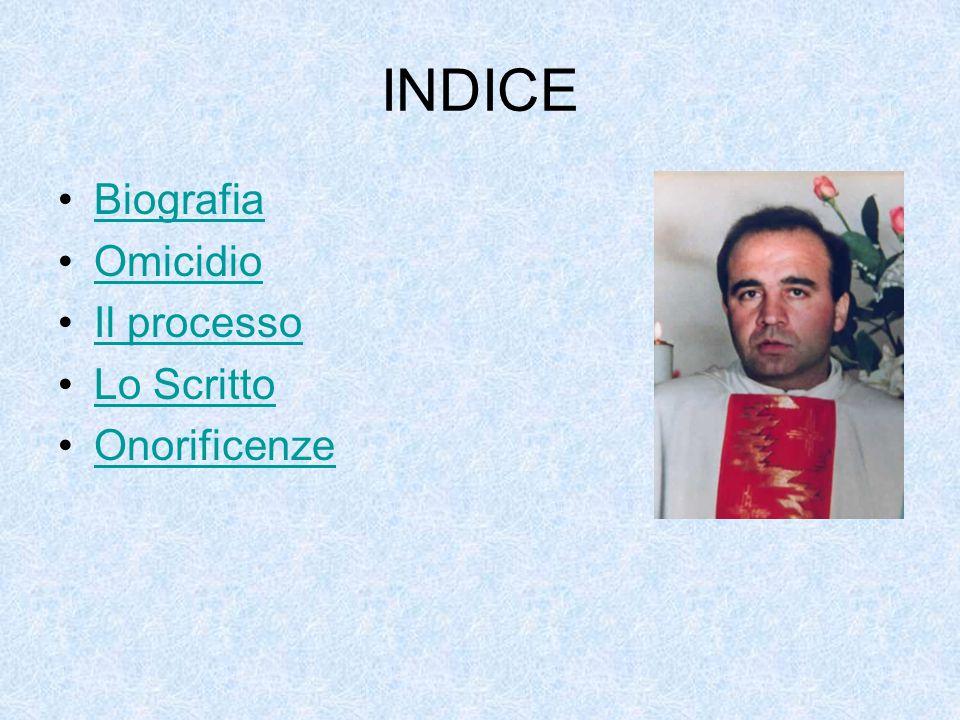INDICE Biografia Omicidio Il processo Lo Scritto Onorificenze