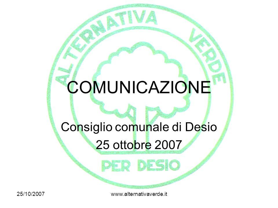 25/10/2007www.alternativaverde.it COMUNICAZIONE Consiglio comunale di Desio 25 ottobre 2007
