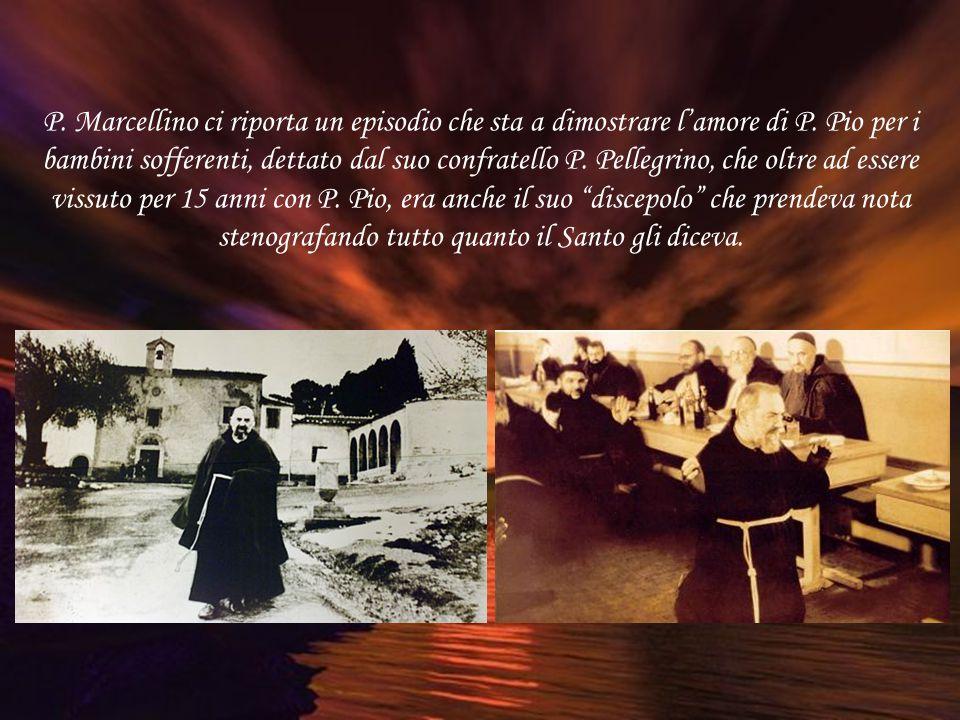 Padre Marcellino, oltre ad aver vissuto con P. Pio, in questi ultimi anni ha ricercato testimonianze e concetti del primo sacerdote stigmatizzato dell