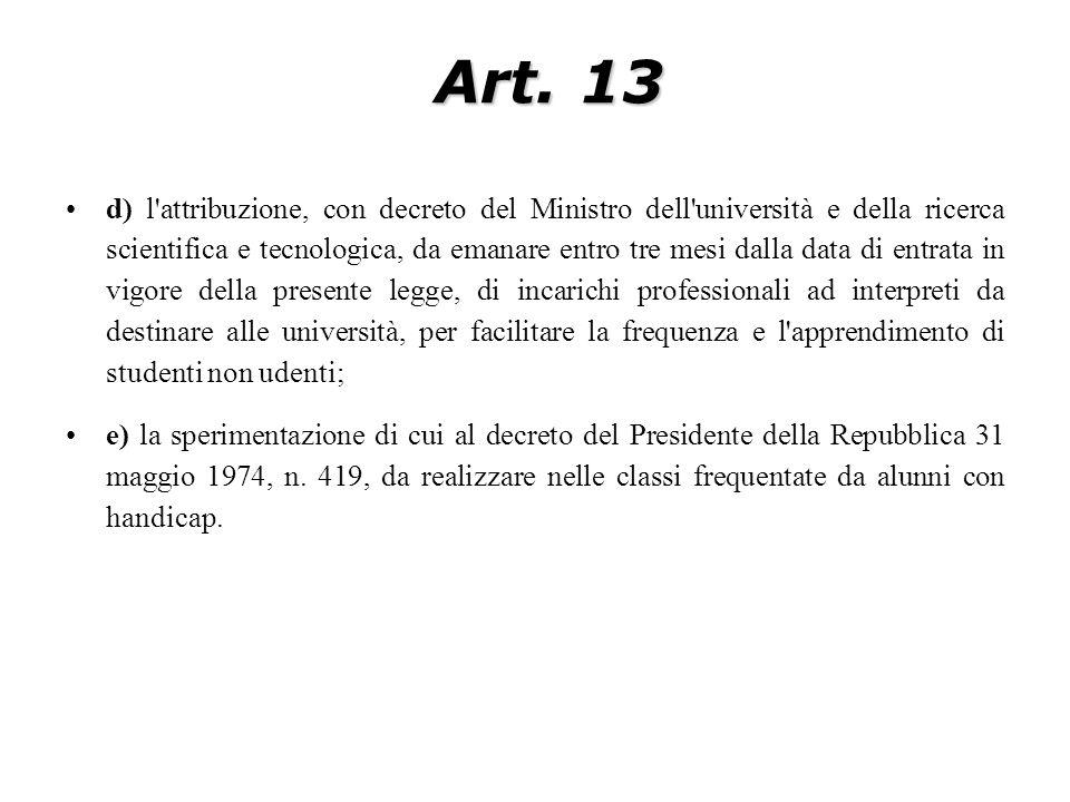Art. 13 d) l'attribuzione, con decreto del Ministro dell'università e della ricerca scientifica e tecnologica, da emanare entro tre mesi dalla data di
