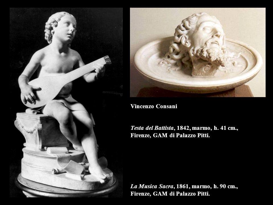 Vincenzo Consani Testa del Battista, 1842, marmo, h. 41 cm., Firenze, GAM di Palazzo Pitti. La Musica Sacra, 1861, marmo, h. 90 cm., Firenze, GAM di P