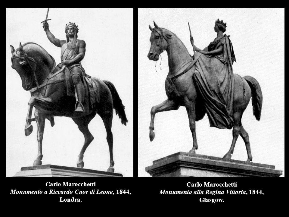 Carlo Marocchetti Monumento a Riccardo Cuor di Leone, 1844, Londra. Carlo Marocchetti Monumento alla Regina Vittoria, 1844, Glasgow.