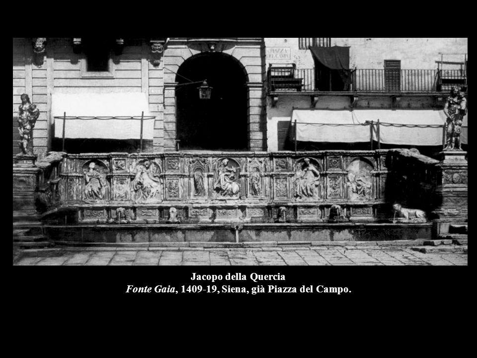 Jacopo della Quercia Fonte Gaia, 1409-19, Siena, già Piazza del Campo.
