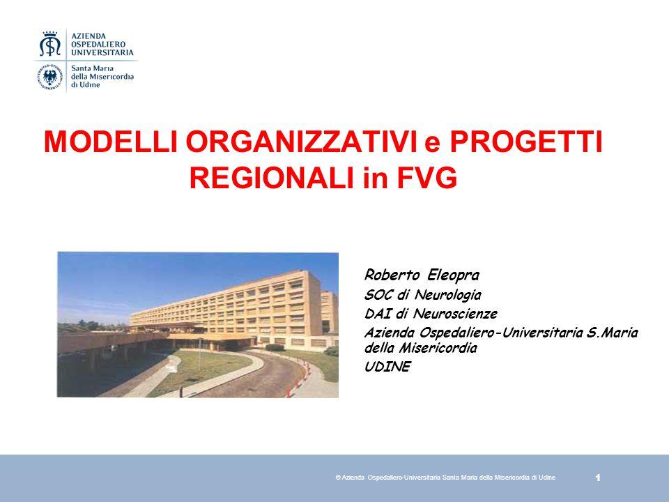 2 © Azienda Ospedaliero-Universitaria Santa Maria della Misericordia di Udine Sommario Situazione attuale Rete Ictus e SU in FVG Accreditamento JCI e benchmark internazionale (Dr.