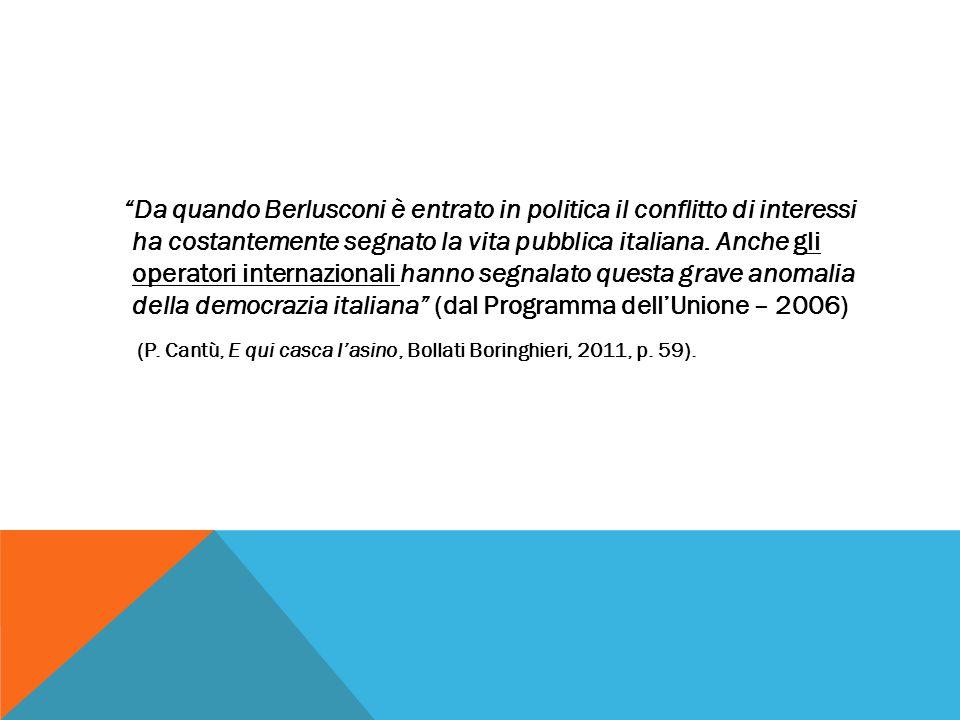"""""""Da quando Berlusconi è entrato in politica il conflitto di interessi ha costantemente segnato la vita pubblica italiana. Anche gli operatori internaz"""