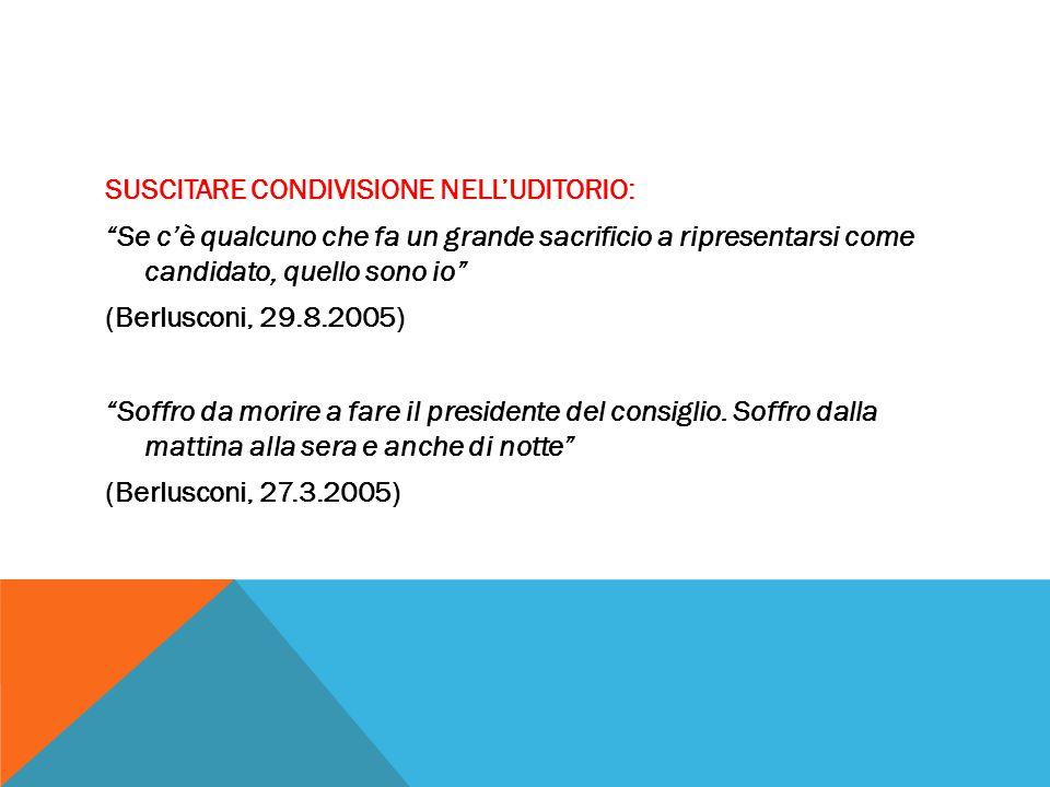"""SUSCITARE CONDIVISIONE NELL'UDITORIO: """"Se c'è qualcuno che fa un grande sacrificio a ripresentarsi come candidato, quello sono io"""" (Berlusconi, 29.8.2"""