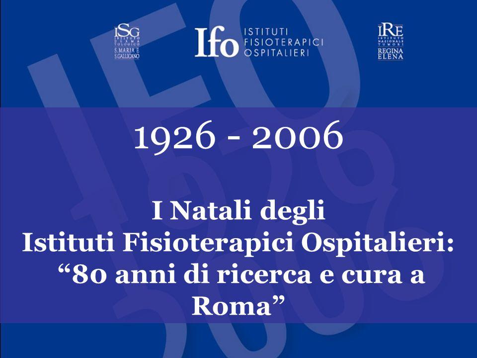 """1926 - 2006 I Natali degli Istituti Fisioterapici Ospitalieri: """"80 anni di ricerca e cura a Roma"""""""