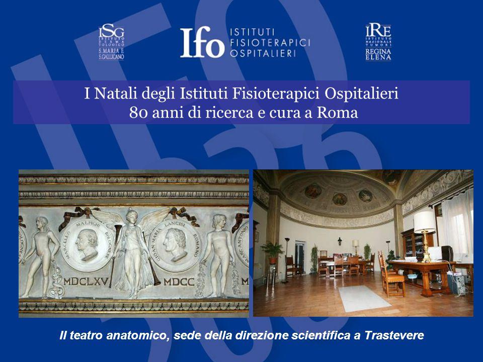I Natali degli Istituti Fisioterapici Ospitalieri 80 anni di ricerca e cura a Roma Il teatro anatomico, sede della direzione scientifica a Trastevere