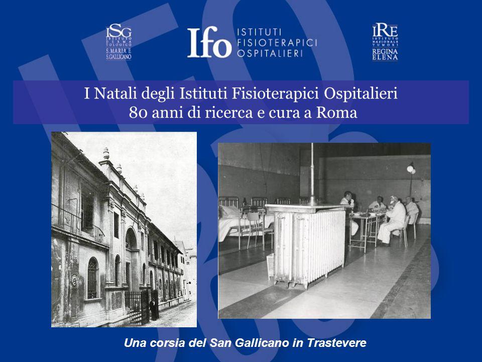 I Natali degli Istituti Fisioterapici Ospitalieri 80 anni di ricerca e cura a Roma Una corsia del San Gallicano in Trastevere