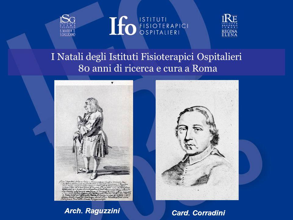 I Natali degli Istituti Fisioterapici Ospitalieri 80 anni di ricerca e cura a Roma Arch. Raguzzini Card. Corradini