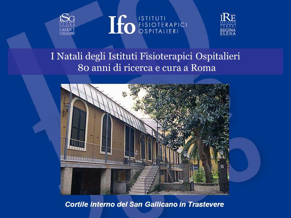 I Natali degli Istituti Fisioterapici Ospitalieri 80 anni di ricerca e cura a Roma Cortile interno del San Gallicano in Trastevere