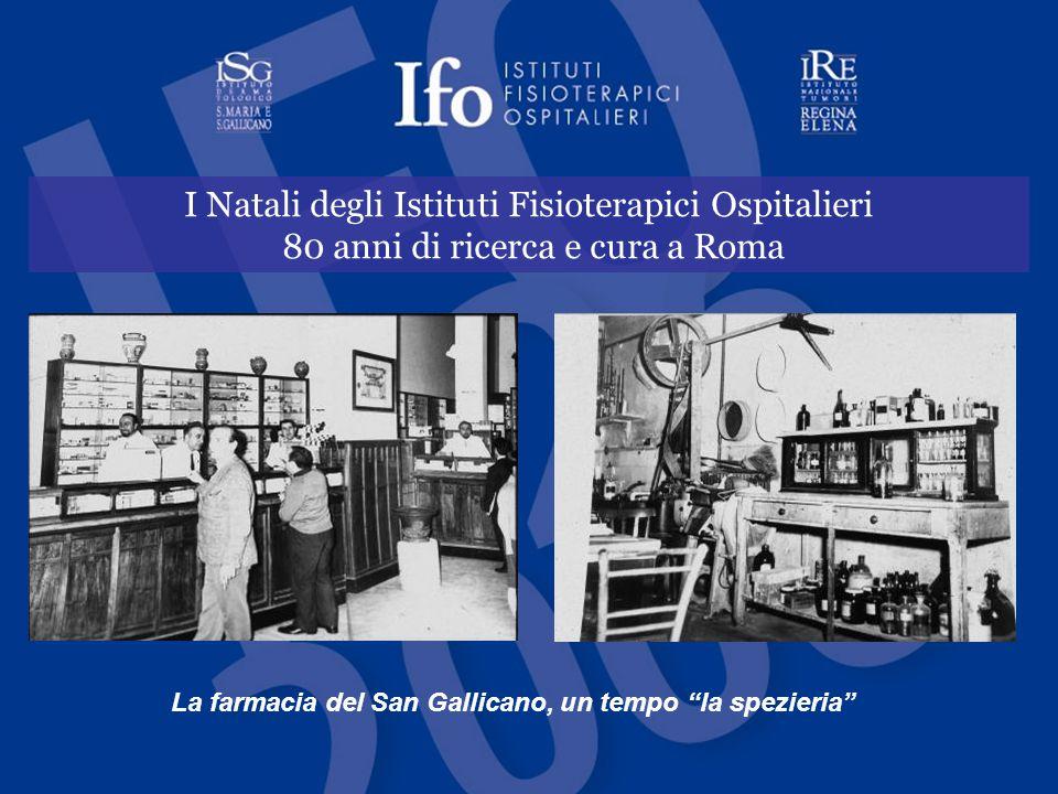 I Natali degli Istituti Fisioterapici Ospitalieri 80 anni di ricerca e cura a Roma La farmacia del San Gallicano, un tempo la spezieria