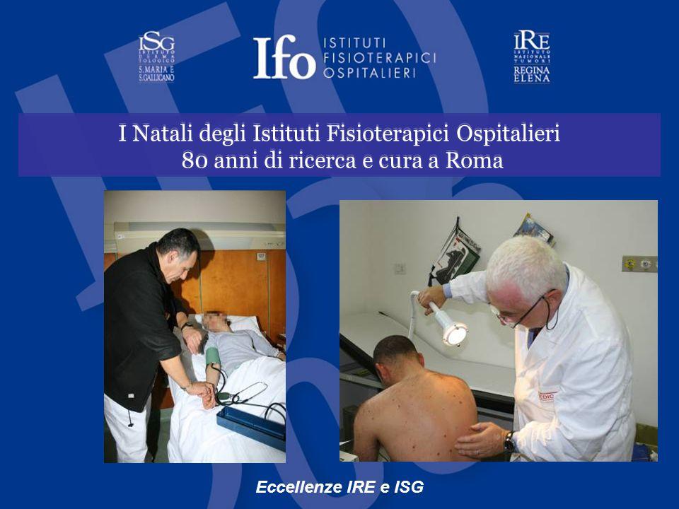 I Natali degli Istituti Fisioterapici Ospitalieri 80 anni di ricerca e cura a Roma I Natali degli Istituti Fisioterapici Ospitalieri 80 anni di ricerca e cura a Roma Eccellenze IRE e ISG